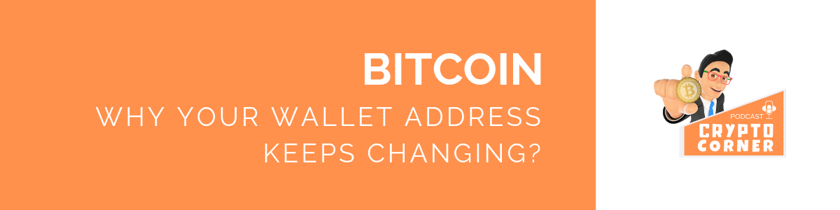 Why your Bitcoin wallet addresschanges?