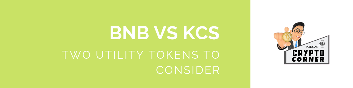 BNB vs KCS : Two utility tokens to consider