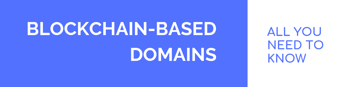 Blockchain-based Domains : decentralized, private, censorship-resistant