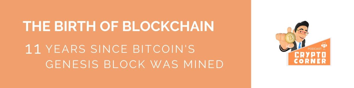 It's 11 years since Bitcoin's first block and the birth ofBlockchain.